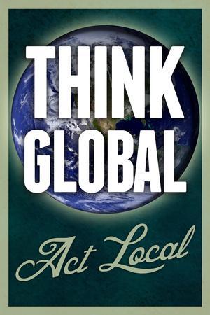 https://imgc.allpostersimages.com/img/posters/think-global-act-local_u-L-PXJDPN0.jpg?artPerspective=n