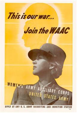 This is Our War Join the WAAC Women's Army Auxillary Corps WWII War Propaganda Art Print Poster