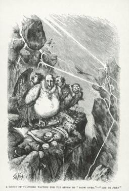 Vultures Waiting For the Storm to Blow Over- Let Us Prey, Harpers Weekly, 1871 by Thomas Nast