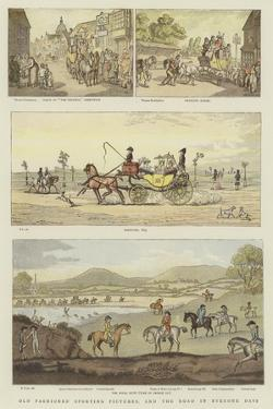 Old Fashioned Sporting Pictures, and the Road in the Byegone Days by Thomas Rowlandson