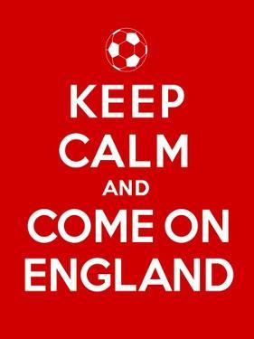 Keep Calm and Come on England by Thomaspajot