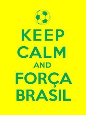 Keep Calm and Forca Brasil by Thomaspajot
