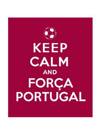 Keep Calm and Forca Portugal by Thomaspajot