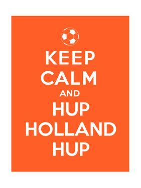 Keep Calm and Hup Holland Hup by Thomaspajot