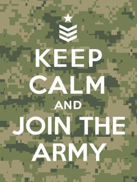 Keep Calm and Join the Army by Thomaspajot