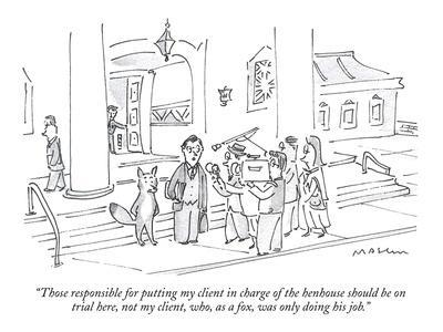 https://imgc.allpostersimages.com/img/posters/those-responsible-for-putting-my-client-in-charge-of-the-henhouse-should-new-yorker-cartoon_u-L-PGR1WL0.jpg?artPerspective=n