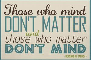 Those Who Mind, Don't Matter