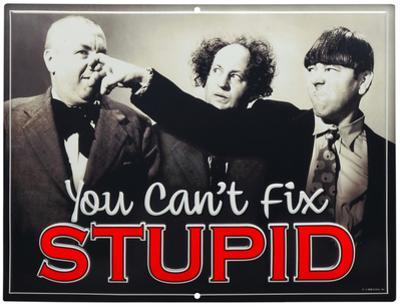 Three Stooges Can't Fix Stupid
