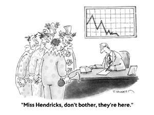 """Miss Hendricks, don't bother, they're here."" - Cartoon by Tim Haggerty"
