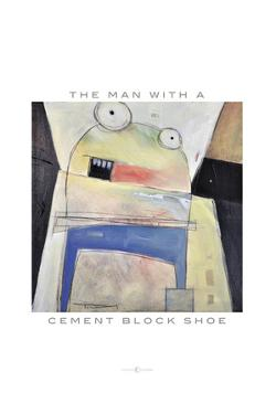 Man with Cement Block Shoe Poster by Tim Nyberg