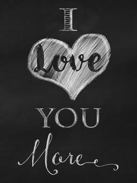 Chalkboard I Love You More by Tina Lavoie