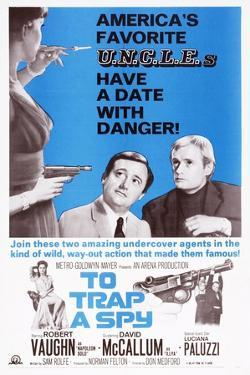 To Trap a Spy, Top from Center: Robert Vaughn, David Mccallum, Bottom Left: Luciana Paluzzi, 1964
