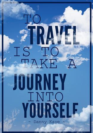 To Travel is To Take a Journey Into Yourself Quote