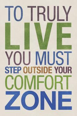 To Truly Live You Must Step Outside Your Comfort Zone Plastic Sign
