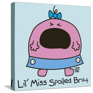 Lil Miss Spoiled Brat by Todd Goldman