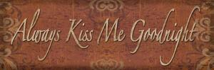 Always Kiss Me Goodnight - Mini by Todd Williams