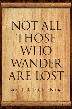 Tolkien Not All Those Who Wander are Lost Literature
