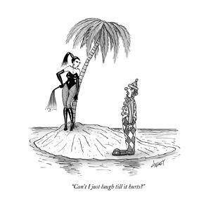 """""""Can't I just laugh till it hurts?"""" - New Yorker Cartoon by Tom Cheney"""