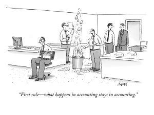 """""""First rule—what happens in accounting stays in accounting."""" - New Yorker Cartoon by Tom Cheney"""