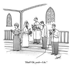 """Huh? Oh, yeah—I do."" - New Yorker Cartoon by Tom Cheney"