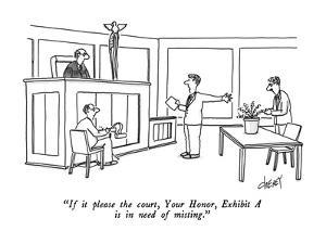 """If it please the court, Your Honor, Exhibit A is in need of misting."" - New Yorker Cartoon by Tom Cheney"