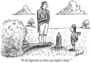 """""""It all depends on how you define 'chop.'"""" - New Yorker Cartoon by Tom Cheney"""