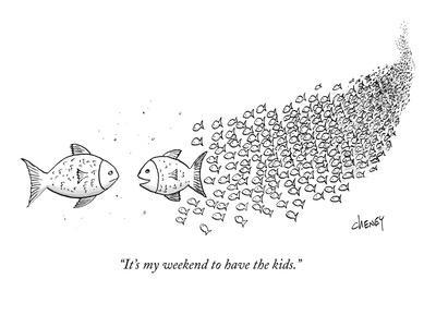 """""""It's my weekend to have the kids."""" - New Yorker Cartoon"""