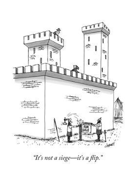 """""""It's not a siege—it's a flip."""" - New Yorker Cartoon by Tom Cheney"""