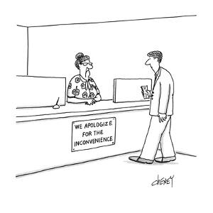 """Man approaches teller and reads sign """"We applogize for the inconvience"""". - New Yorker Cartoon by Tom Cheney"""