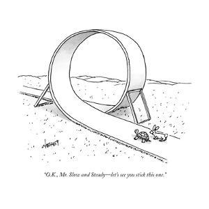 """""""O.K., Mr. Slow and Steady—let's see you stick this one."""" - New Yorker Cartoon by Tom Cheney"""
