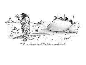 """""""O.K., so who gets to tell him he's a war criminal?"""" - New Yorker Cartoon by Tom Cheney"""