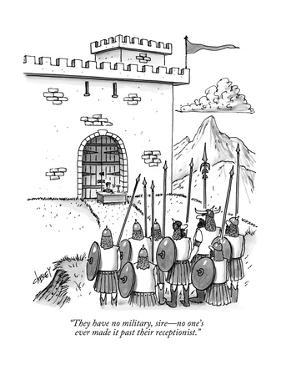 """""""They have no military, sire?no one's ever made it past their receptionist - New Yorker Cartoon by Tom Cheney"""