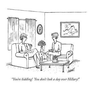 """""""You're kidding!  You don't look a day over Hillary!"""" - New Yorker Cartoon by Tom Cheney"""