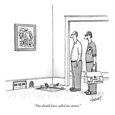 """""""You should have called me sooner."""" - New Yorker Cartoon"""