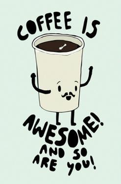 Coffee Is Awesome - Tom Cronin Doodles Cartoon Print by Tom Cronin