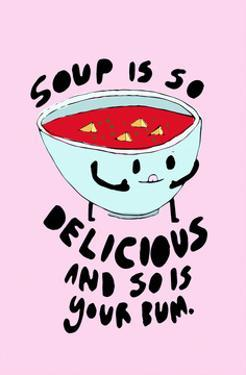 Soup Is Delicious - Tom Cronin Doodles Cartoon Print by Tom Cronin