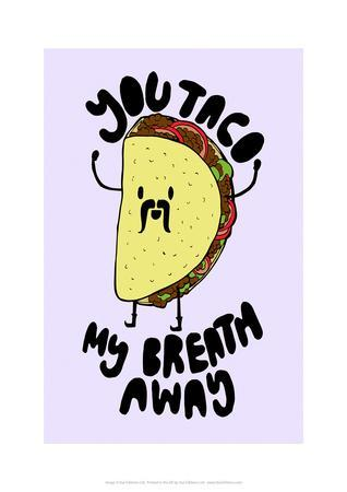Taco My Breath Away - Tom Cronin Doodles Cartoon Print