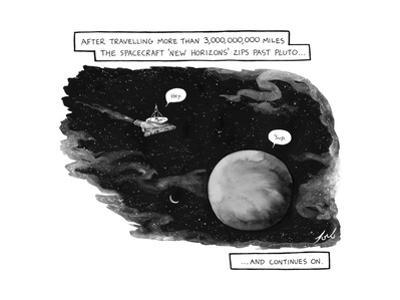"""After traveling more than 3,000,000,000 miles the spacecraft 'New Horizons…"""" - Cartoon"""