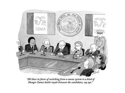 """""""All those in favor of switching from a caucus system to a kind of Hunger …"""" - Cartoon"""