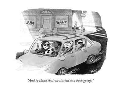 """""""And to think that we started as a book group."""" - New Yorker Cartoon"""