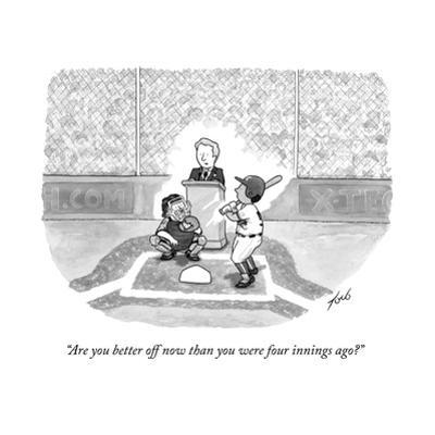 """""""Are you better off now than you were four innings ago?"""" - New Yorker Cartoon by Tom Toro"""