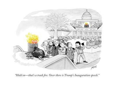 """""""Hold on—that's a trash fire. Over there is Trump's Inauguration speech."""" - Cartoon"""