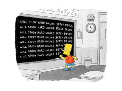 """""""I will study hard unlike Betsy DeVos."""" - Cartoon by Tom Toro"""