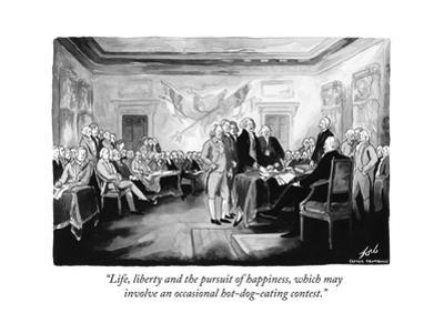 """""""Life, liberty and the pursuit of happiness, which may involve an occasional hot-dog…"""" - Cartoon"""