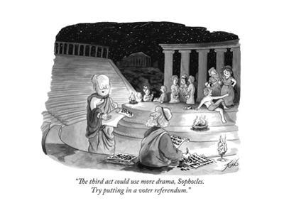 """""""The third act could use more drama, Sophocles. Try putting in a voter ref?"""" - Cartoon"""