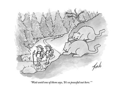 """""""Wait until one of them says, 'It's so peaceful out here.' """" - New Yorker Cartoon"""