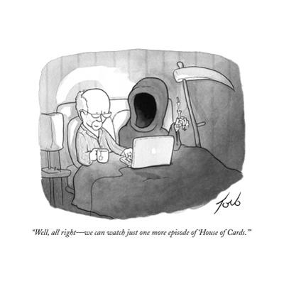 """""""Well, all right—we can watch just one more episode of 'House of Cards.'"""" - Cartoon by Tom Toro"""