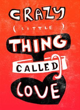 Craxy Little Thing Called Love - Tommy Human Cartoon Print by Tommy Human