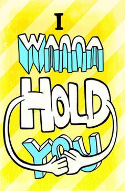 I Wanna Hold You - Tommy Human Cartoon Print by Tommy Human