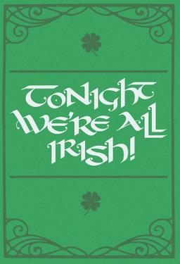 Tonight, We're All Irish!